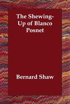 The Shewing-Up of Blanco Posnet - Shaw, Bernard