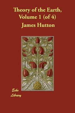 Theory of the Earth, Volume 1 (of 4) - Hutton, James