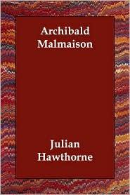Archibald Malmaison - Julian Hawthorne