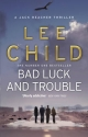 Bad Luck And Trouble - Lee Child
