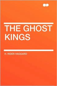The Ghost Kings - H. Rider Haggard
