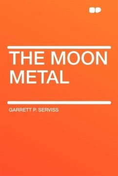 The Moon Metal - Serviss, Garrett Putman