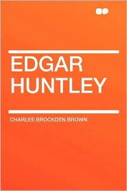 Edgar Huntley - Charles Brockden Brown