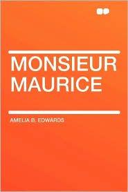 Monsieur Maurice - Amelia B. Edwards