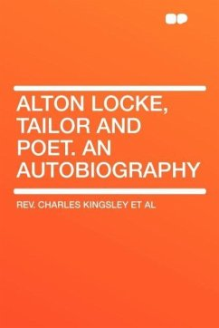 Alton Locke, Tailor and Poet. an Autobiography - Kingsley, Charles