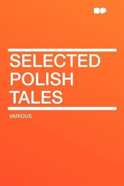 Selected Polish Tales - Herausgeber: Hardpress Publishing, Publishing Hardpress Publishing