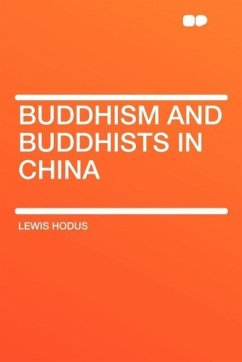 Buddhism and Buddhists in China - Hodus, Lewis