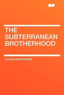 The Subterranean Brotherhood - Hawthorne, Julian