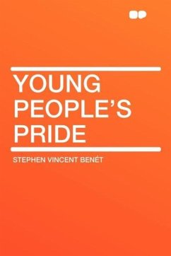 Young People's Pride - Bent, Stephen Vincent Benet, Stephen Vincent
