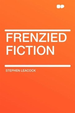 Frenzied Fiction - Leacock, Stephen