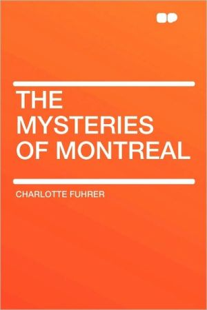 The Mysteries Of Montreal - Charlotte Fuhrer
