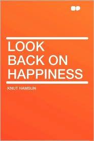 Look Back On Happiness - Knut Hamsun