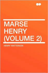 Marse Henry (Volume 2) - Henry Watterson