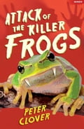 Attack of the Killer Frogs - Clover, Peter