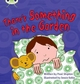 Phonics Bug: There's Something in the Garden Phase 4 - Paul Shipton