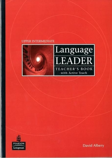 Language Leader Upper Intermediate Teacher s Book (with Active Teach CD-ROM) - Albery, David Cotton, David Falvey, David Kent, Simon