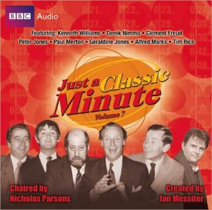 Just a Classic Minute: Volume 7: The Classic BBC Comedy Quiz Game - Created by Ian Messiter, Narrated by Full Full Cast