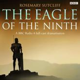 The Eagle of the Ninth - Rosemary Sutcliff (author), Full Cast (read by)