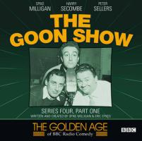 The Goon Show: Series Four, Part One: The Golden Age of BBC Radio Comedy