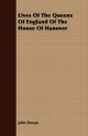 Lives Of The Queens Of England Of The House Of Hanover - Dr. John Doran