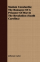 Madam Constantia; The Romance Of A Prisoner Of War In The Revolution (South Carolina) - Jefferson Carter