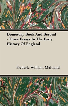 Domesday Book and Beyond - Three Essays in the Early History of England - Maitland, Frederic William