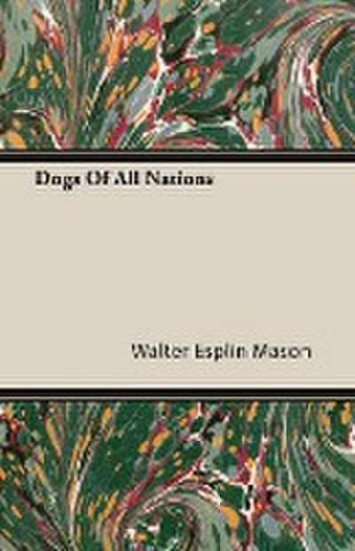 Dogs Of All Nations - Walter Esplin Mason