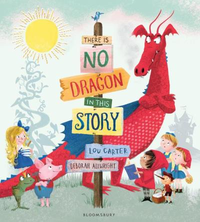 There Is No Dragon In This Story - Bloomsbury Childrens