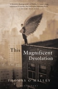 This Magnificent Desolation - Thomas O'Malley