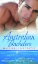 Australian Bachelors: Masterful Magnates: Purchased: His Perfect Wife (Wedlocked!, Book 70) / Ruthless Billionaire, Forbidden Baby / The Millionaire's Inexperienced Love-Slave (Ruthless, Book 19) (Mills & Boon M&B) - Helen Bianchin;  Emma Darcy;  Miranda Lee