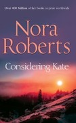 Roberts, Nora: Considering Kate