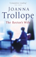 The Rector's Wife - Joanna Trollope