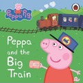 Peppa Pig: Peppa and the Big Train My First Storybook - Ladybird