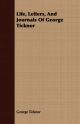 Life, Letters, And Journals Of George Ticknor - George Ticknor