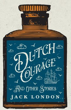 Dutch Courage And Other Stories - London, Jack