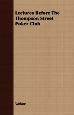 Lectures Before the Thompson Street Poker Club - Various