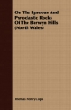 On the Igneous and Pyroclastic Rocks of the Berwyn Hills (North Wales) - Thomas Henry Cope