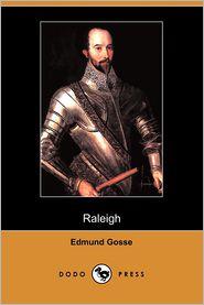 Raleigh - Edmund Gosse