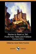 Stories to Read or Tell: From Fairy Tales and Folklore (Illustrated Edition) (Dodo Press)