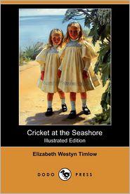 Cricket At The Seashore (Illustrated Edition) - Elizabeth Westyn Timlow