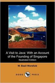 A Visit To Java - W. Basil Worsfold