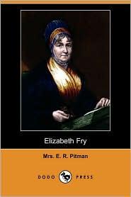 Elizabeth Fry - Mrs. E. R. Pitman