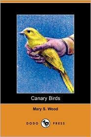 Canary Birds - Mary S. Wood