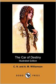The Car Of Destiny (Illustrated Edition) - A. M. Williamson