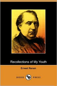 Recollections of My Youth (Dodo Press) - Ernest Renan