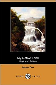 My Native Land (Illustrated Edition) - James Cox