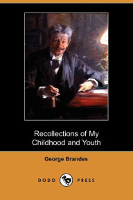 Recollections Of My Childhood And Youth - George Brandes