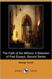 The Faith Of The Millions - George Tyrrell
