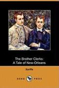 The Brother Clerks: A Tale of New-Orleans (Dodo Press)