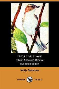 Birds That Every Child Should Know (Illustrated Edition) (Dodo Press) - Blanchan, Neltje